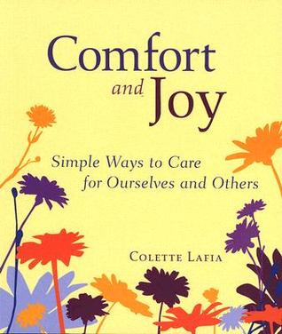 Comfort and Joy: Simple Ways to Cultivate Caring and Compassion