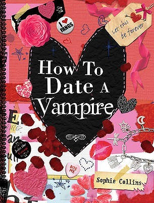 How to Date a Vampire by Sophie Collins