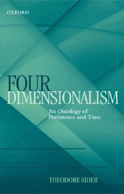 Four-Dimensionalism: An Ontology of Persistence and Time