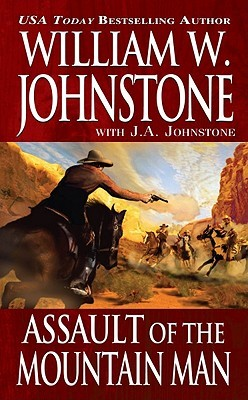 Assault of the Mountain Man by William W. Johnstone