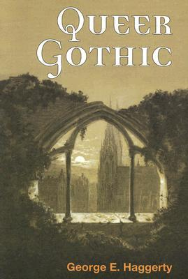 Queer Gothic by George Haggerty