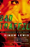 Bad Traffic: An Inspector Jian Novel