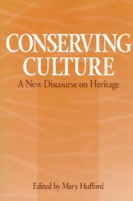 Conserving Culture: A NEW DISCOURSE ON HERITAGE