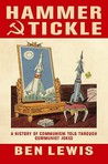 Hammer & Tickle: A History Of Communism Told Through Communist Jokes