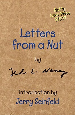 Letters from a Nut by Ted L. Nancy