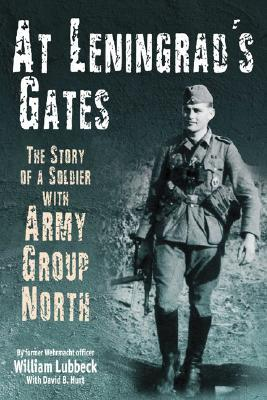 The Combat Memoirs of a Soldier with Army Group North  - William Lubbeck