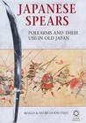 Japanese Spears: Polearms and Their Use in Old Japan