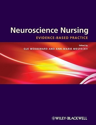 Neuroscience Nursing: Evidence-Based Theory and Practice