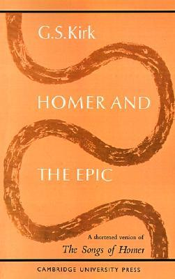 Homer and the Epic: A Shortened Version of The Songs of Homer