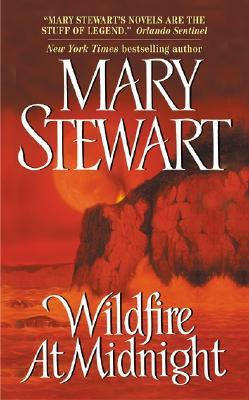 Wildfire at Midnight by Mary Stewart