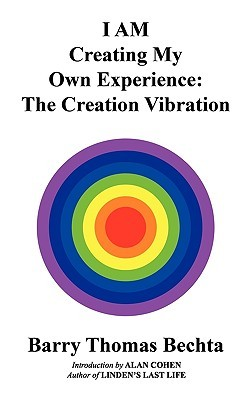 I Am Creating My Own Experience: The Creation Vibration