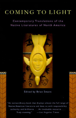 Coming to Light: Contemporary Translations of the Native Literatures of North America