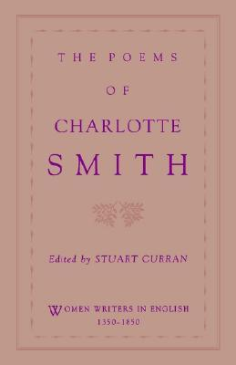 The Poems of Charlotte Smith by Charlotte Turner Smith