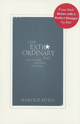 One Extraordinary Day: One Encounter Will Change Everything
