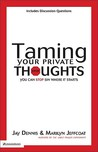 Taming Your Private Thoughts: You Can Stop Sin Where It Starts