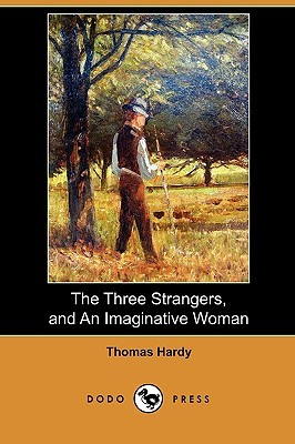 The Three Strangers, and an Imaginative Woman