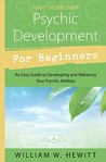 Psychic Development for Beginners: An Easy Guide to Releasing and Developing Your Psychic Abilities (For Beginners (Llewellyn's))