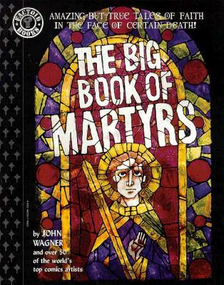 The Big Book of Martyrs by John Wagner