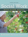 Social Work with Older Adults: A Biophysical Approach to Assessment and Intervention