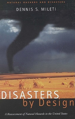 Disasters by Design:: A Reassessment of Natural Hazards in the United States