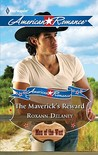 The Maverick's Reward by Roxann Delaney