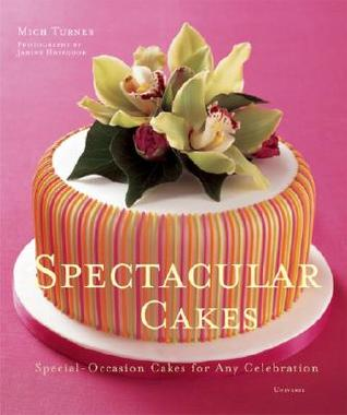 Spectacular Cakes: Special Occasion Cakes for any Celebration