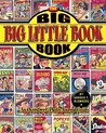 The Big Big Little Book Book: An Overstreet Photo-Journal Guide