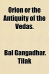 Orion or the Antiquity of the Vedas.