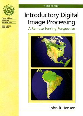 Introductory Digital Image Processing by John R. Jensen