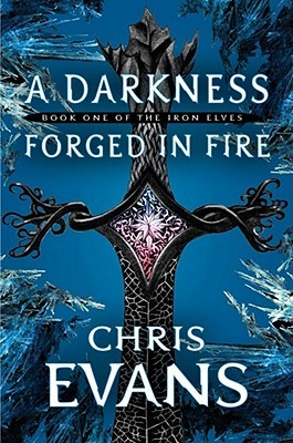 A Darkness Forged in Fire (Iron Elves, #1)