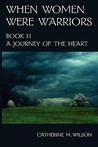 A Journey of the Heart by Catherine M. Wilson