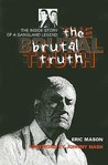 The Brutal Truth: The Inside Story of a Gangland Legend