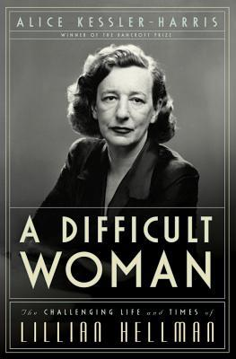 A Difficult Woman by Alice Kessler-Harris