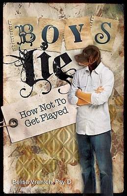 Boys Lie: How Not to Get Played