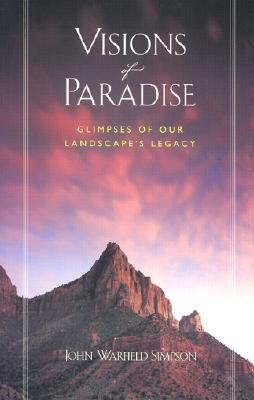 Visions of Paradise: Glimpses of Our Landscape's Legacy
