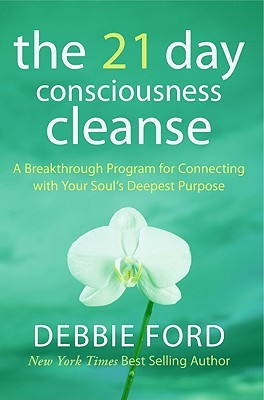 The 21-Day Consciousness Cleanse by Debbie Ford