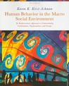 Human Behavior in the Macro Social Environment: An Empowerment Approach to Understanding Communities, Organizations, and Groups