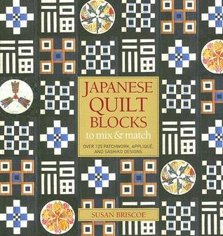 Japanese Quilt Blocks to Mix and Match by Susan Briscoe