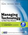 Managing Technology to Meet Your Mission: A Strategic Guide for Nonprofit Leaders