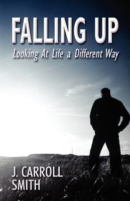 Falling Up: Looking at Life a Different Way