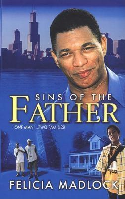 Sins of the Father by Felicia Madlock