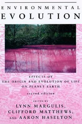 Environmental Evolution, 2nd Edition: Effects of the Origin and Evolution of Life on Planet Earth