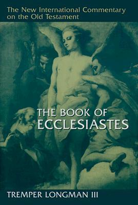 The Book of Ecclesiastes by Tremper Longman III