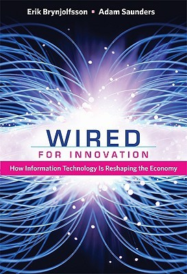 Wired for Innovation: How Information Technology Is Reshaping the Economy
