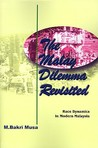 The Malay Dilemma Revisited: Race Dynamics in Modern Malaysia