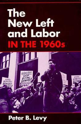 The New Left and Labor in 1960s