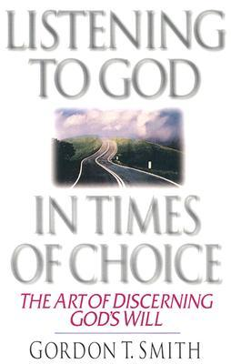 Listening to God in Times of Choice: Living Between How It Is & How It Ought to Be