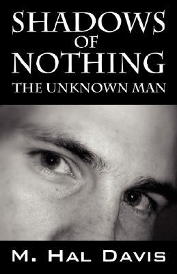 Shadows of Nothing: The Unknown Man