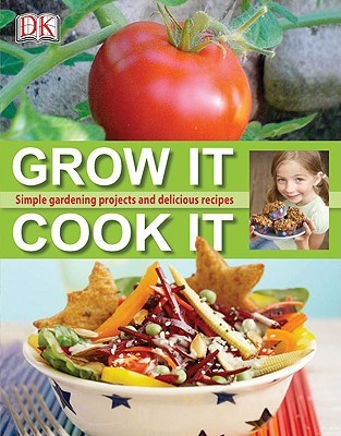 Grow It, Cook It by Deborah Lock