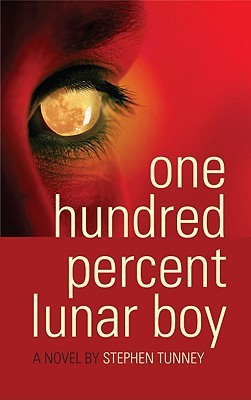 One Hundred Percent Lunar Boy by Stephen Tunney